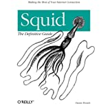 Squid: The Definitive Guide ~ Duane Wessels