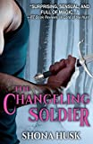 The Changeling Soldier: A Court of Annwyn novella (Annwyn Series)