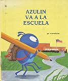 img - for Azulin Va a LA Escuela/Blue Bug Goes to School (Blue Bug Books) (Spanish Edition) book / textbook / text book