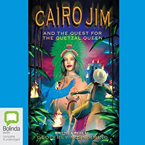 Cairo Jim and the Quest for the Quetzal Queen Audiobook