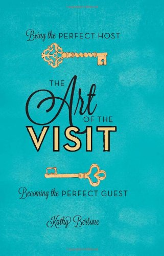 The Art Of The Visit: Being The Perfect Host/Becoming The Perfect Guest front-755732
