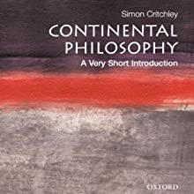 Continental Philosophy: A Very Short Introduction Audiobook by Simon Critchley Narrated by Stephen Bowlby