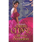 Silk Is For Seduction (Avon Historical Romance) ~ Loretta Chase