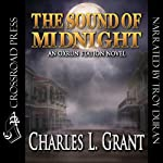 The Sound of Midnight: Oxrun Station, Book 2 (       UNABRIDGED) by Charles L. Grant Narrated by Troy Duran
