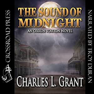 The Sound of Midnight: Oxrun Station, Book 2 | [Charles L. Grant]