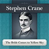 The Bride Comes to Yellow Sky: A Stephen Crane Story