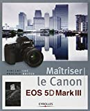 img - for Ma  triser le Canon EOS 5D Mark III book / textbook / text book