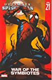 Ultimate Spider-Man Volume 21: War Of The Symbiotes TPB (Graphic Novel Pb)