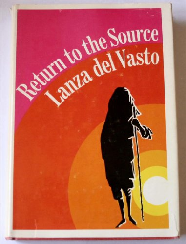 Return to the source, Lanza del Vasto, Joseph Jean