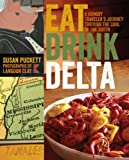 Eat Drink Delta: A Hungry Travelers Journey through the Soul of the South