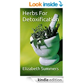 Herbs For Detoxification (Herbs And Essential Oils For Health And Vitality Book 7)
