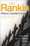 Rebus: Capital Crimes: Dead Souls, Set In Darkness, The Falls Ian Rankin