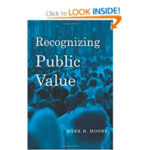 Recognizing Public Value Mark H. Moore