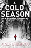 Cover of A Cold Season by Alison Littlewood 1780871368