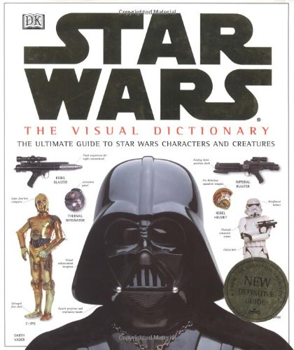 The Visual Dictionary of Star Wars, Episodes IV, V,  &amp;  VI: The Ultimate Guide to Star Wars Characters and Creatures