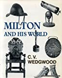Milton and His World (0718813634) by Wedgwood, C.V.
