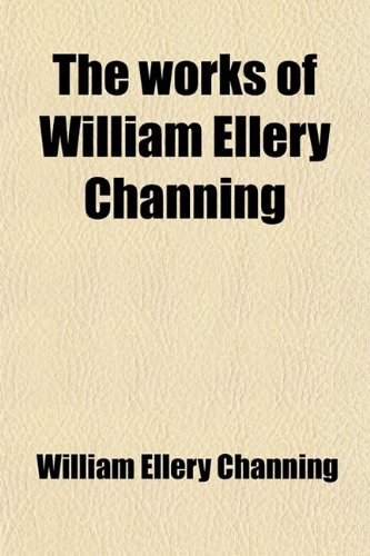 The Works of William Ellery Channing (Volume 6)