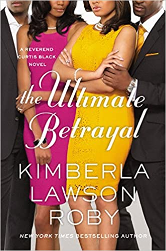 The Ultimate Betrayal (Book 12) - Kimberla Lawson Roby