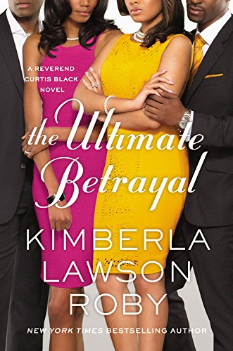 The Ultimate Betrayal (A Reverend Curtis Black Novel) PDF