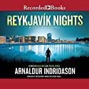 Reykjavik Nights (       UNABRIDGED) by Arnaldur Indridason Narrated by George Guidall