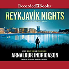 Reykjavik Nights (       UNABRIDGED) by Arnaldur Indridason Narrated by George Guildall
