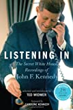 9781401324568: Listening In: The Secret White House Recordings of John F. Kennedy