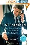 Listening In : The Secret White House...