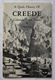 img - for A Quick History of Creede: Colorado Boom Town book / textbook / text book