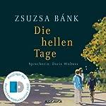 Die hellen Tage | Zsuzsa Bánk