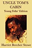 Uncle Toms Cabin - Young Folks Edition