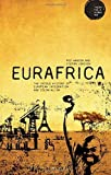 img - for Eurafrica: The Untold History of European Integration and Colonialism (Theory for a Global Age) by Hansen, Peo, Jonsson, Stefan (2014) Hardcover book / textbook / text book