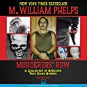 Murderers' Row: A Collection of Shocking True Crime Stories, Volume 1 Audiobook by M. William Phelps Narrated by Eddie Frierson