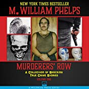 Murderers' Row: A Collection of Shocking True Crime Stories, Volume 1 | [M. William Phelps]