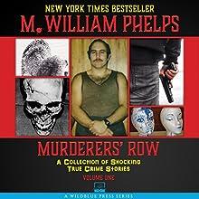 Murderers' Row: A Collection of Shocking True Crime Stories, Volume 1 | Livre audio Auteur(s) : M. William Phelps Narrateur(s) : Eddie Frierson
