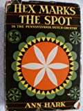 Hex Marks the Spot: in the Pennsylvania Dutch Country. SIGNED by author