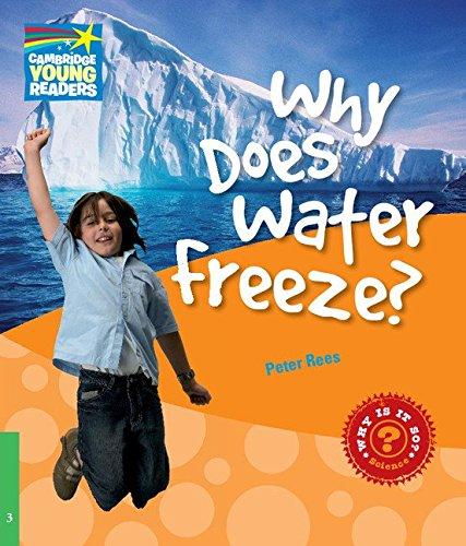 CYR3: Why Does Water Freeze? Level 3 Factbook (Cambridge Young Readers)