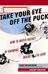 Take Your Eye Off the Puck: How to Wa...