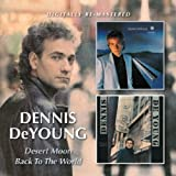 Dennis Deyoung -  Desert Moon/Back To The World
