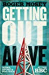 Getting Out Alive: News, Sport and Po...