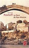 Le pont de Ran-Mositar par Pavloff