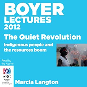 Boyer Lectures 2012: The Quiet Revolution | [Marcia Langton]