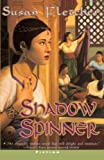Shadow Spinner (Turtleback School & Library Binding Edition) (Jean Karl Books (Prebound)) (0613230345) by Fletcher, Susan