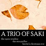 A Trio of Saki: 'The Storyteller', 'The Open Window', 'Bertie's Christmas Eve' |  Saki