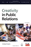img - for Creativity in Public Relations (PR in Practice) book / textbook / text book