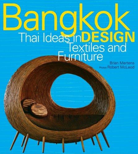 Bangkok Design: Thai Ideas in Textiles and Furniture