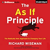 The As If Principle: The Radically New Approach to Changing Your Life | [Richard Wiseman]
