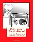 img - for University of Nebraska Football: How to Build the Perfect Husker book / textbook / text book