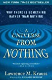 img - for A Universe from Nothing: Why There Is Something Rather than Nothing by Krauss, Lawrence M. Published by Atria Books (2013) Paperback book / textbook / text book