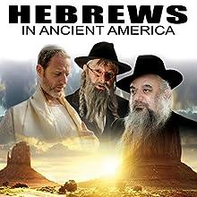 Hebrews in Ancient America  by Wayne May Narrated by Wayne May