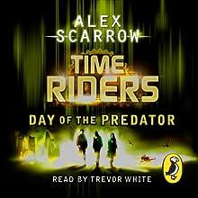 TimeRiders: Day of the Predator (Book 2) | Livre audio Auteur(s) : Alex Scarrow Narrateur(s) : Trevor White
